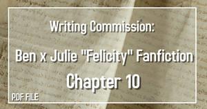 Writing Commission: Ben x Julie CH 10