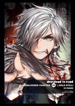 BlackBlooded03: HOLD STILL!
