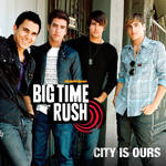 City Is Ours BIG TIME RUSH