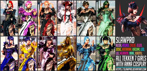 [TK7] ALL Females AnnaT7 Cosplay by SlawPro