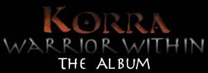 Korra: Warrior Within - The Album