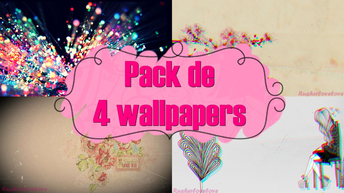 Love Wallpapers Pack : Pack de 4 wallpapers :D by Rusherlovelove on deviantART