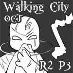 Walking City OCT: Round Two Part Three