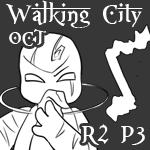 Walking City OCT: Round Two Part Three
