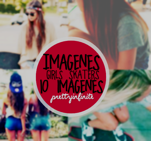 +Imagenes GirlsSkaters by PrettyInfinite