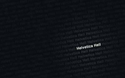 Helvetica Hell