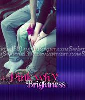 +PinkWhy Brightness. by Swiftie1310
