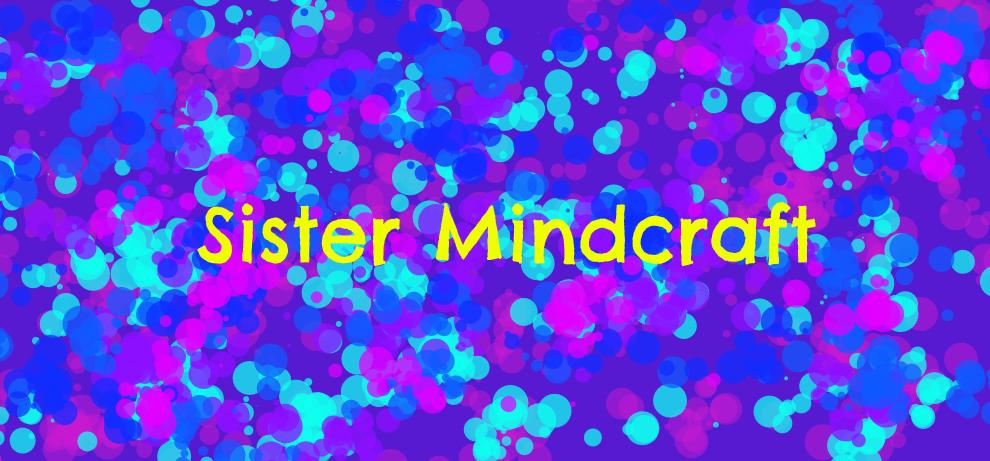 Sister Mindcraft by SilverTigerSpice