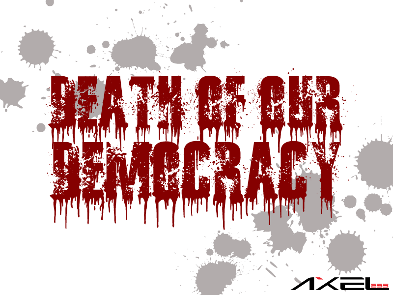 Death of Our Democracy by AxelArts