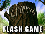 FLASH GAME_Choppin by vest
