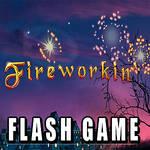 FLASH GAME_Fireworkin'
