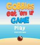 Gobbles Eat 'Em Up Game