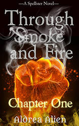 Through Smoke and Fire - Chapter 1 by AldreaAlien