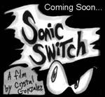Sonic Switch Trailer 1b and 2a