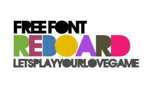 reboard font by letsplayyourlovegame