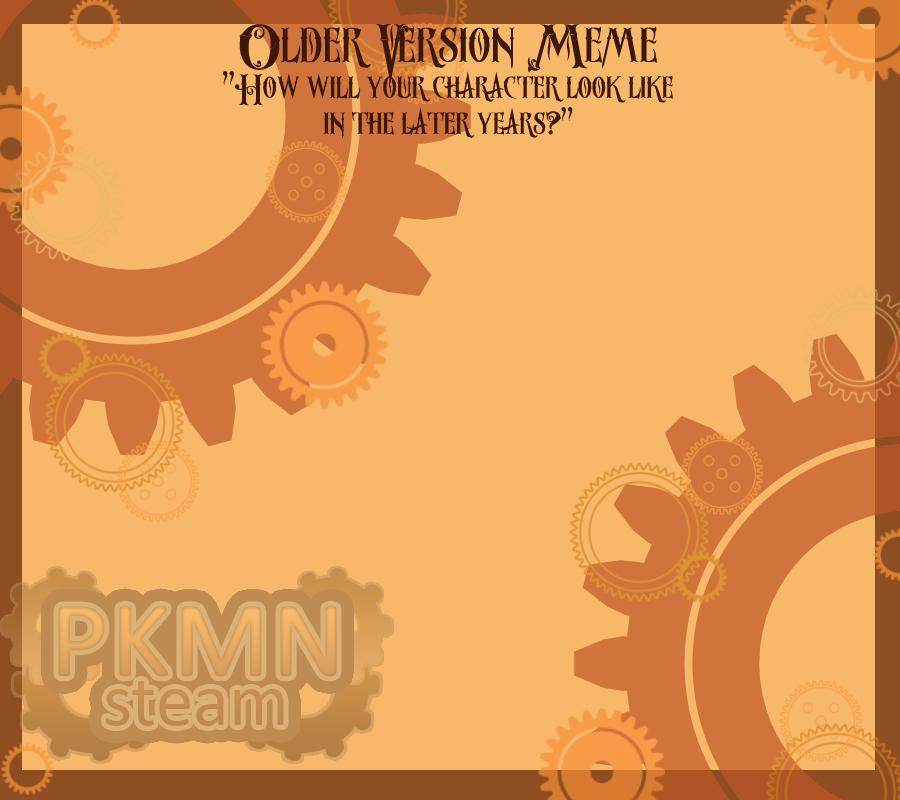Older Version Meme - PKMN Steam by PizzaPotatoNBacon