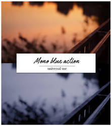 Mono blue action