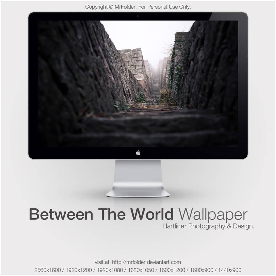 Between The World Wallpaper