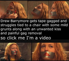 Drew Barrymore gagged Video by TheAnonymousBondageG