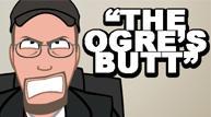 Nostalgia Critic Animation- The Ogre's Butt