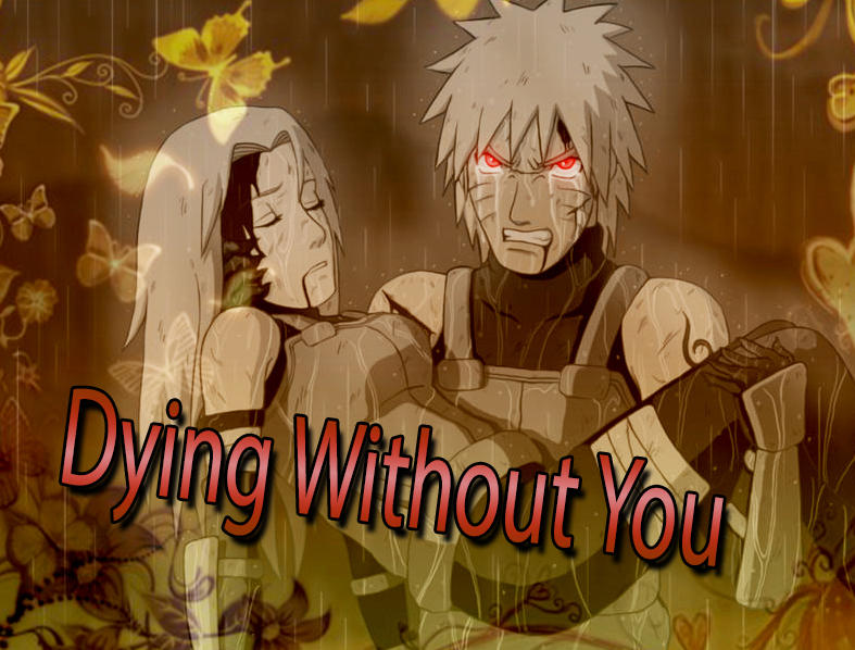 NaruSaku FanFic - Dying Without You - part 3 by
