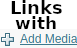 Links with Add media tutorial by linux-rules