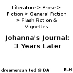 Johanna's Journal: 3 Years Later by dreamersunited