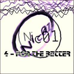 Nic04 - For The Better