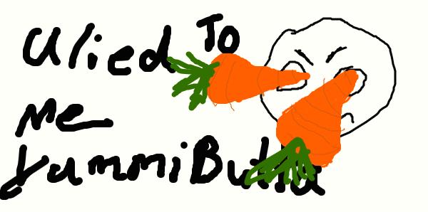 U LIED TO ME YUMMIBUTTA by NinjaGeko43
