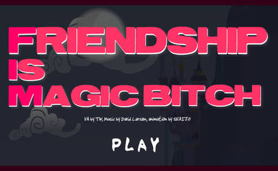 Friendship Is Magic Bitch by Skaijo