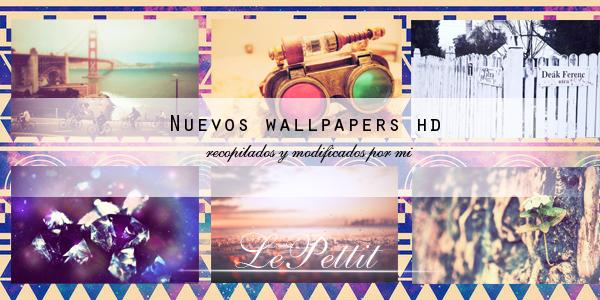 Wallpaper's nuevos  en HD - LePettit by LePettit