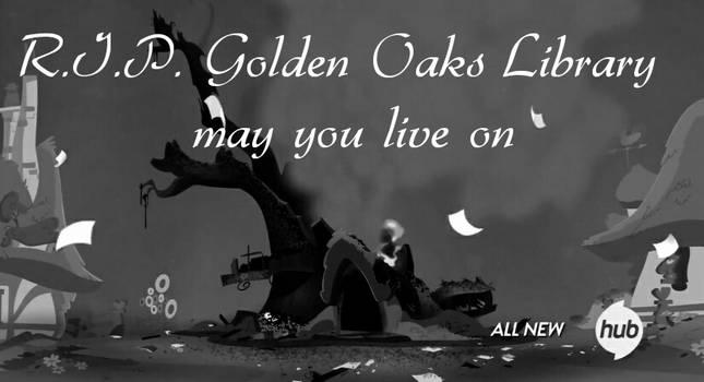 RIP Golden Oaks Library