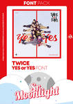 TWICE - YES or YES | Font Pack #1