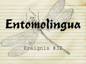 Entomolingua: Ereignis #32