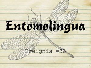 Entomolingua: Ereignis #33