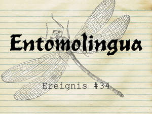 Entomolingua: Ereignis #34