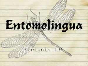 Entomolingua: Ereignis #35