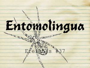 Entomolingua: Ereignis #37