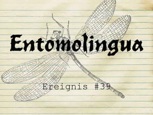 Entomolingua: Ereignis #39