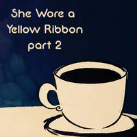 WOCT - R1 - She Wore A Yellow Ribbon Part 2