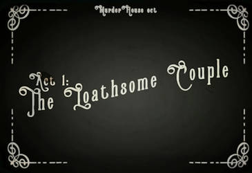 MHOCT - The Loathsome Couple (Teaser)
