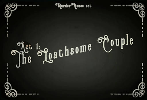 MHOCT - The Loathsome Couple