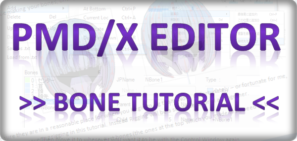 PMD/Xeditor - Bones Tutorial by mmdyesbutterfly