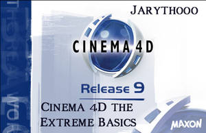 Cinema 4D the Extreme Basics by jaryth000