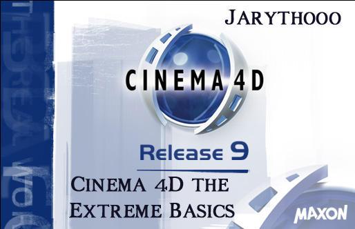 Cinema 4D the Extreme Basics by jaryth000