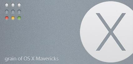 grain of OS X Mavericks by Gpopper