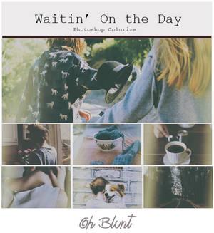 Waitin' On the Day