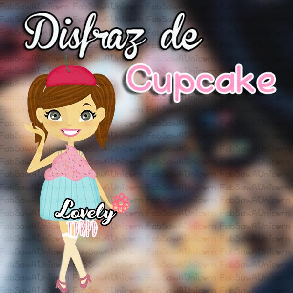 ~Disfraz de Cupcake. ~FabSawAUnicorn~ by FabSawAUnicorn