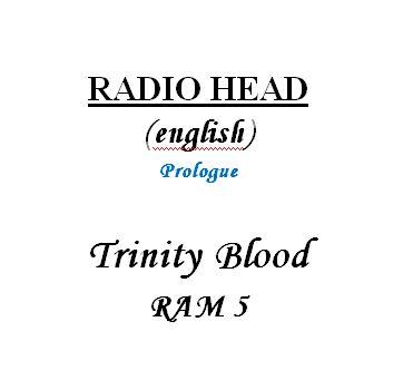 Radio Head  english  Trinity Blood RAM 5 Yoshida by Kasuteh