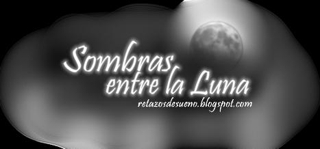 Sombras entre la Luna (One Shot) by Lucia-95RduS